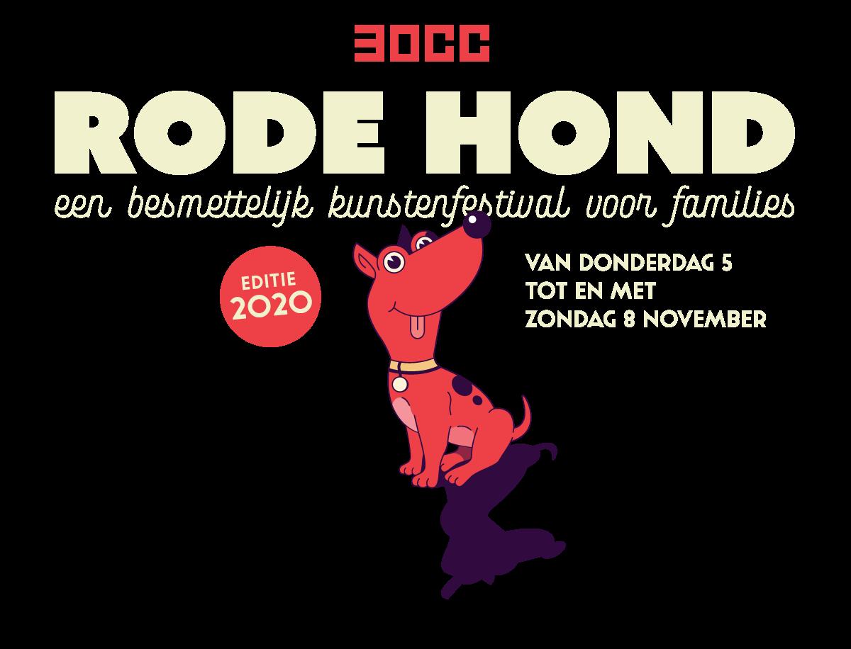 30CC Rode Hond. Een besmettelijk kunstenfestival voor families. Editie 2020. Van donderdag 5 tot en met zondag 8 november.